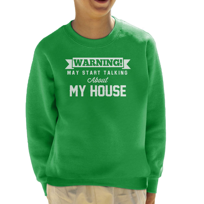 Warning May Start Talking About My House Kid's Sweatshirt - coto7