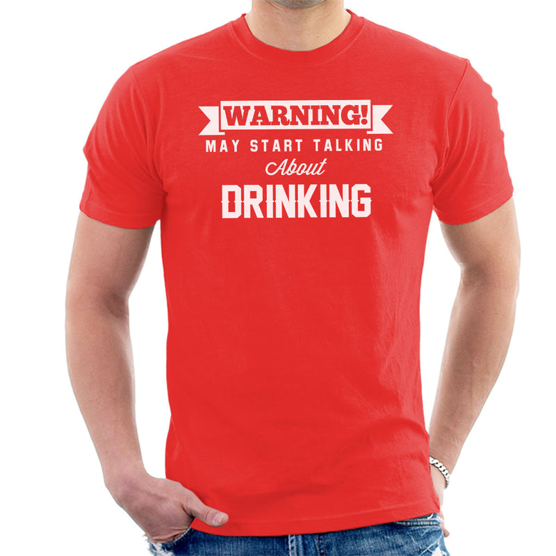Warning May Start Talking About Drinking Men's T-Shirt - coto7