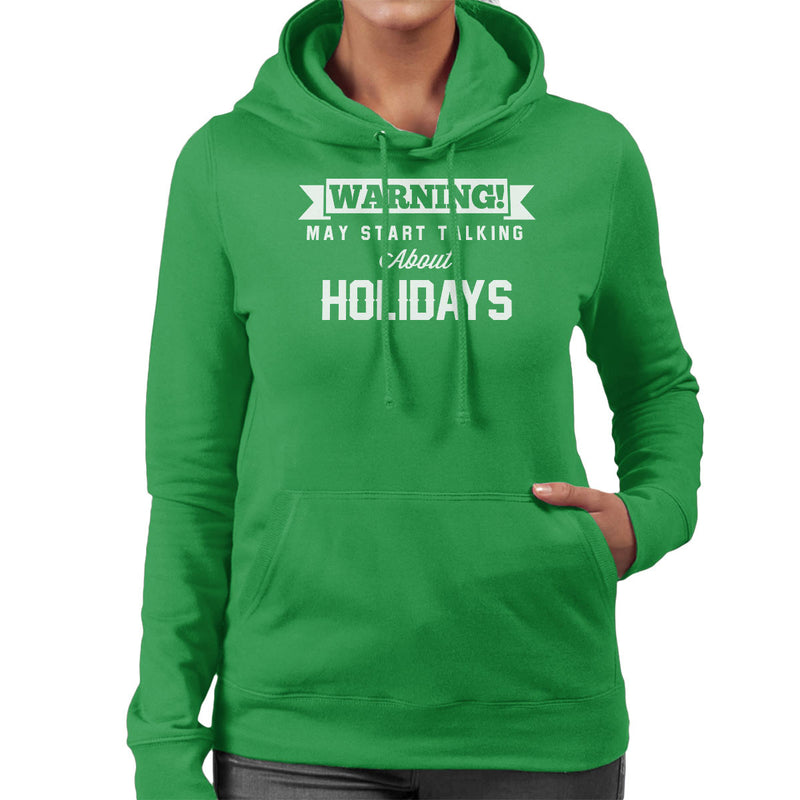 Warning May Start Talking About Holidays Women's Hooded Sweatshirt - coto7