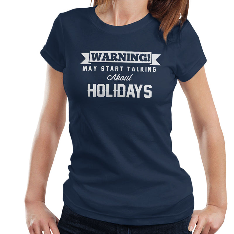 Warning May Start Talking About Holidays Women's T-Shirt - coto7