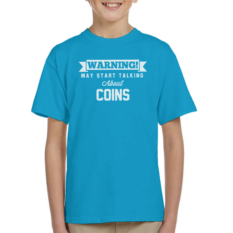 Warning May Start Talking About Coins Kid's T-Shirt - coto7