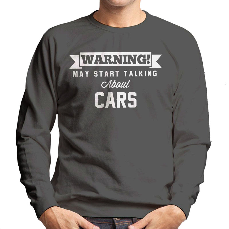 Warning May Start Talking About Cars Men's Sweatshirt - coto7