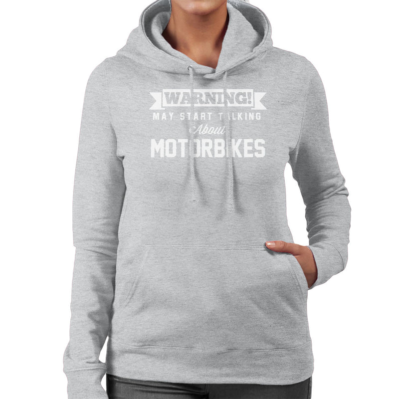 Warning May Start Talking About Motorbikes Women's Hooded Sweatshirt - coto7
