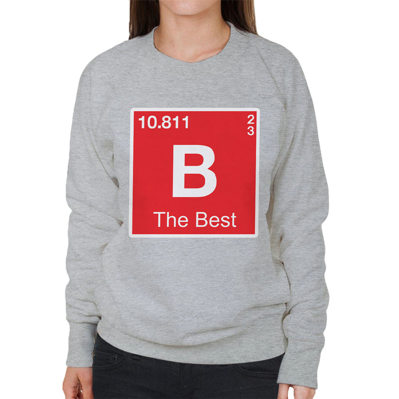 Boron Be The Best Element Women's Sweatshirt - coto7
