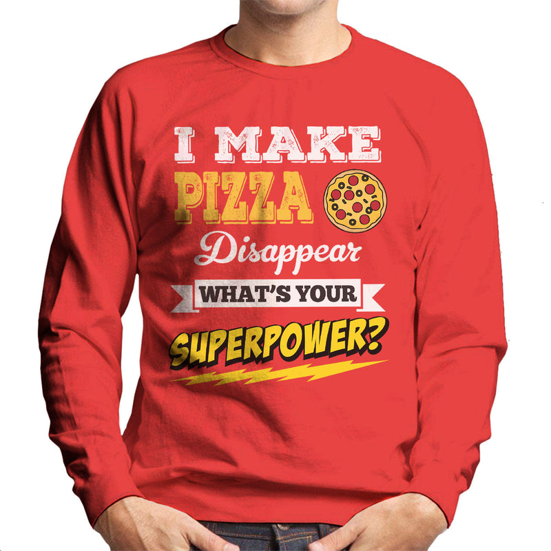 I Make Pizza Disappear Whats Your Superpower Men's Sweatshirt - coto7