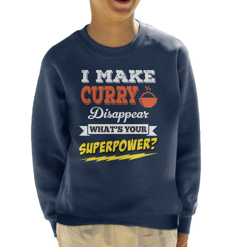 I Make Curry Disappear Whats Your Superpower Kid's Sweatshirt - coto7