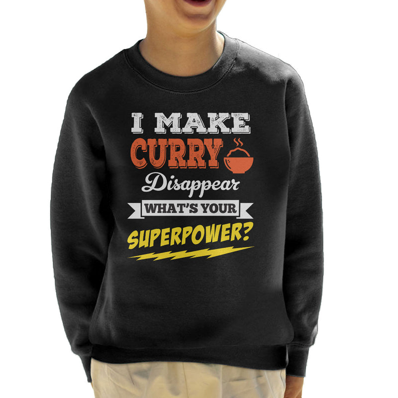 I Make Curry Disappear Whats Your Superpower Kid's Sweatshirt