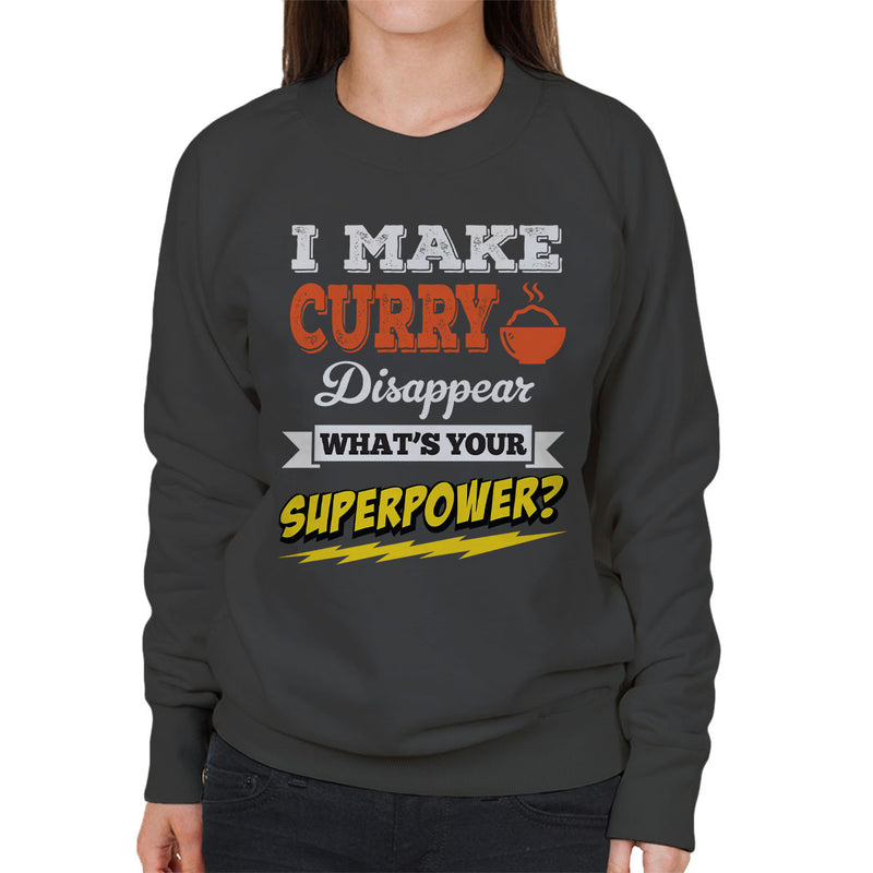 I Make Curry Disappear Whats Your Superpower Women's Sweatshirt - coto7