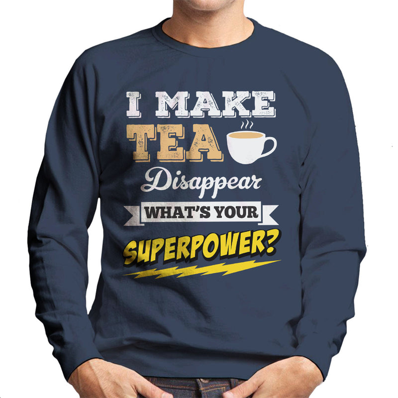 I Make Tea Disappear Whats Your Superpower Men's Sweatshirt - coto7