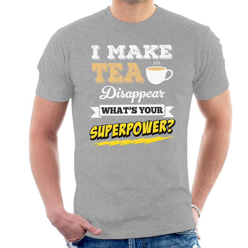 I Make Tea Disappear Whats Your Superpower Men's T-Shirt - coto7