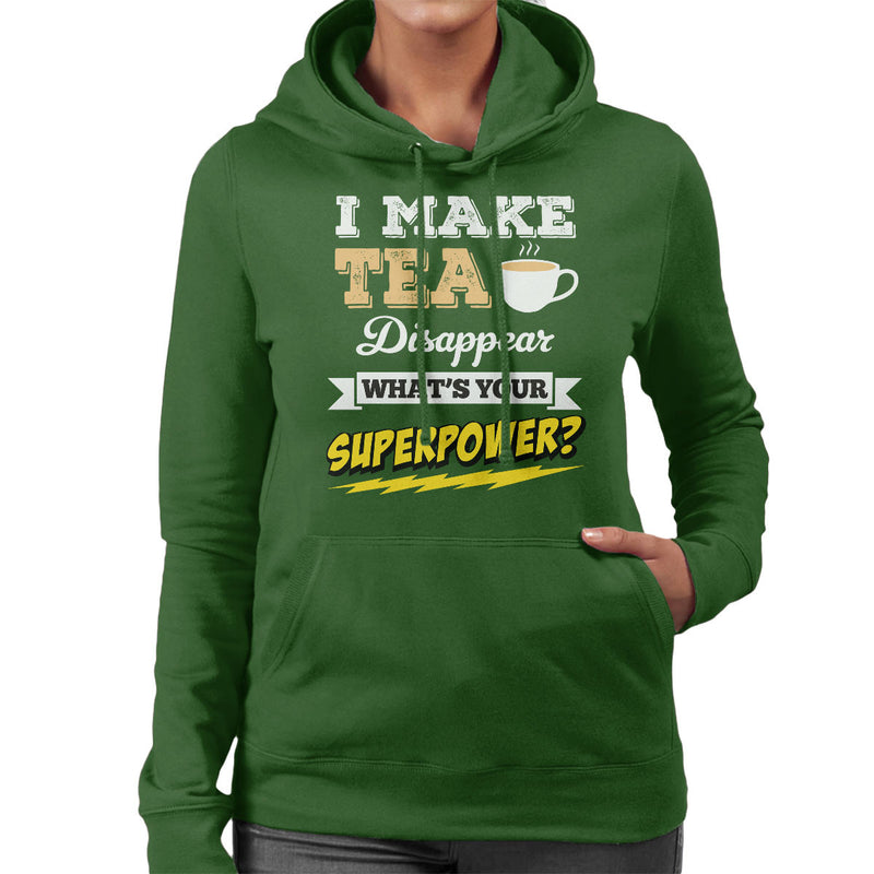 I Make Tea Disappear Whats Your Superpower Women's Hooded Sweatshirt - coto7