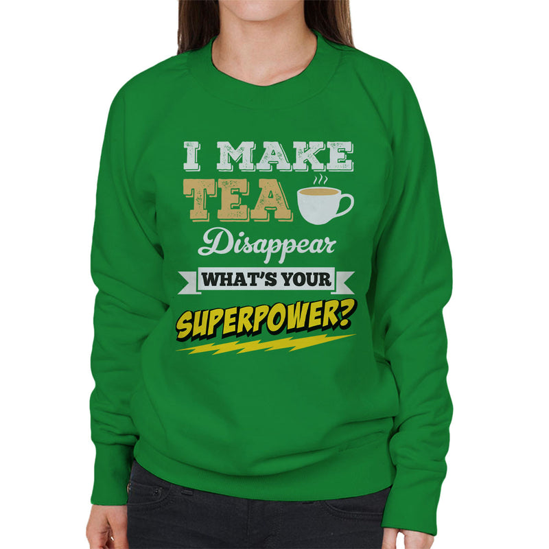 I Make Tea Disappear Whats Your Superpower Women's Sweatshirt - coto7