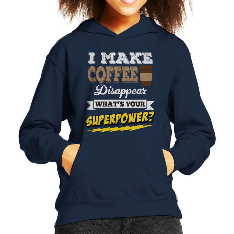 I Make Coffee Disappear Whats Your Superpower Kid's Hooded Sweatshirt - coto7