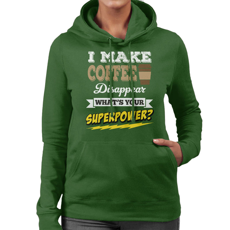 I Make Coffee Disappear Whats Your Superpower Women's Hooded Sweatshirt - coto7