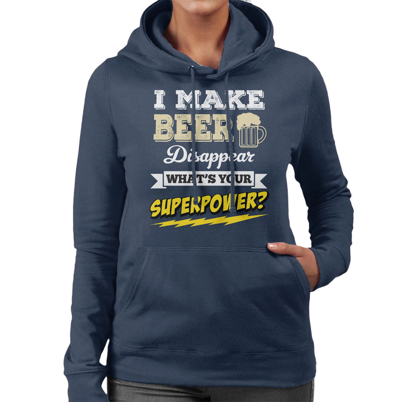 I Make Beer Disappear Whats Your Superpower Women's Hooded Sweatshirt - coto7