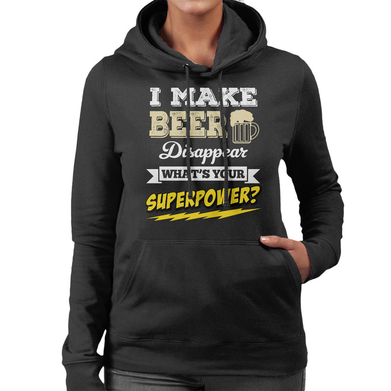 I Make Beer Disappear Whats Your Superpower Women's Hooded Sweatshirt