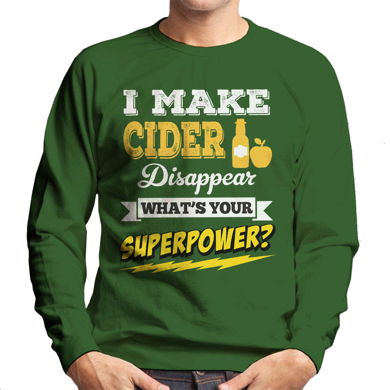 I Make Cider Disappear Whats Your Superpower Men's Sweatshirt - coto7