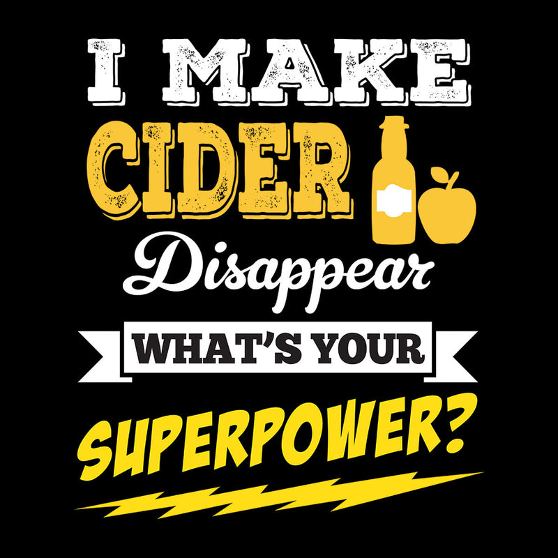 I Make Cider Disappear Whats Your Superpower