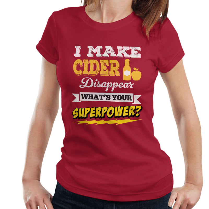 I Make Cider Disappear Whats Your Superpower Women's T-Shirt - coto7