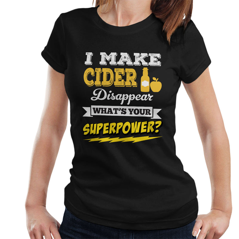I Make Cider Disappear Whats Your Superpower Women's T-Shirt