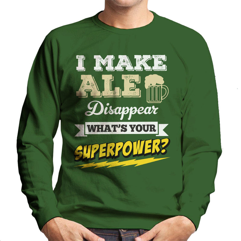 I Make Ale Disappear Whats Your Superpower Men's Sweatshirt - coto7