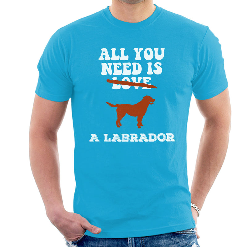 All You Need Is A Labrador Men's T-Shirt - coto7