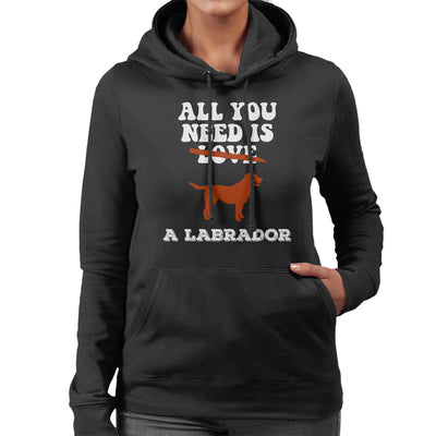 All You Need Is A Labrador Women's Hooded Sweatshirt - coto7