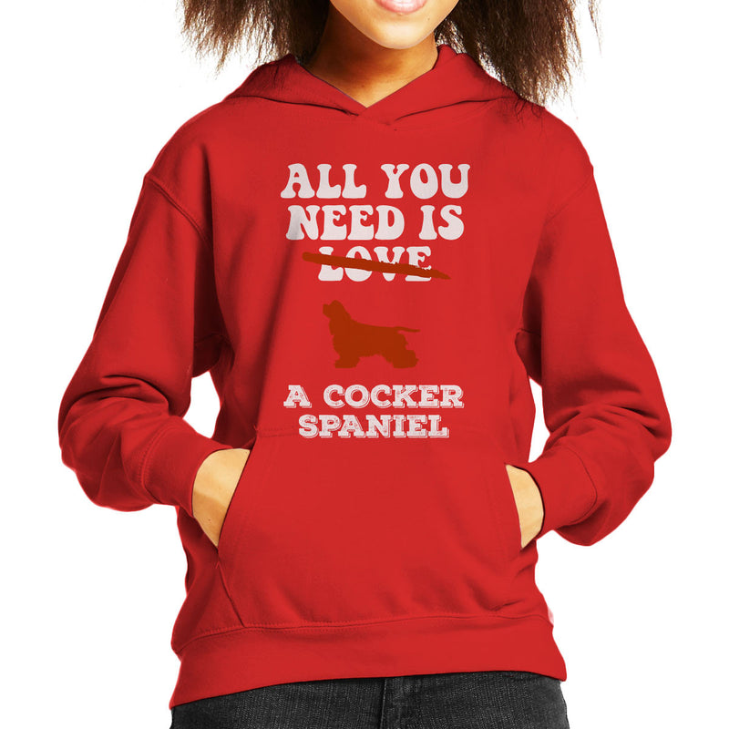 All You Need Is A Cocker Spaniel Kid's Hooded Sweatshirt - coto7