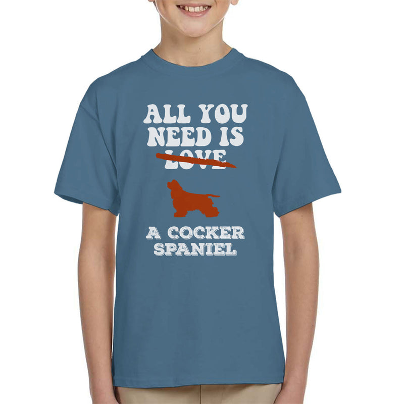 All You Need Is A Cocker Spaniel Kid's T-Shirt - coto7