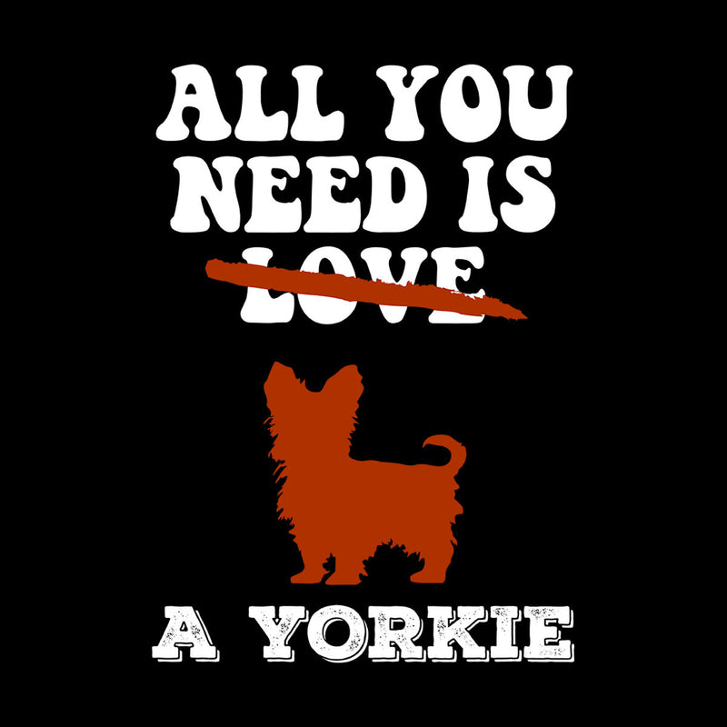 All You Need Is A Yorkie
