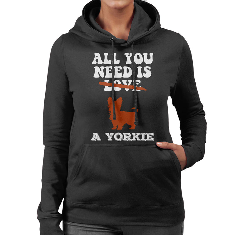 All You Need Is A Yorkie Women's Hooded Sweatshirt - coto7