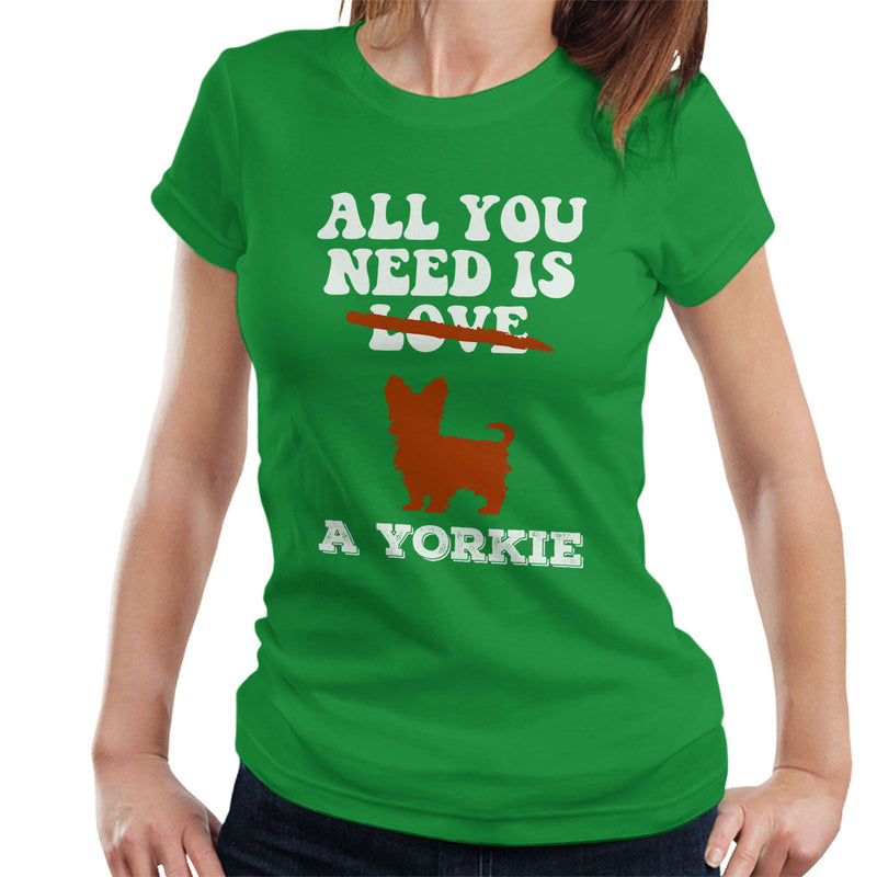 All You Need Is A Yorkie Women's T-Shirt - coto7