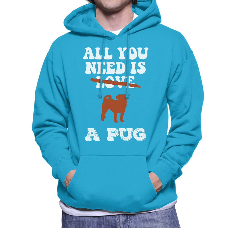 All You Need Is A Pug Men's Hooded Sweatshirt - coto7