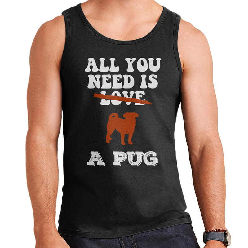 All You Need Is A Pug Men's Vest - coto7