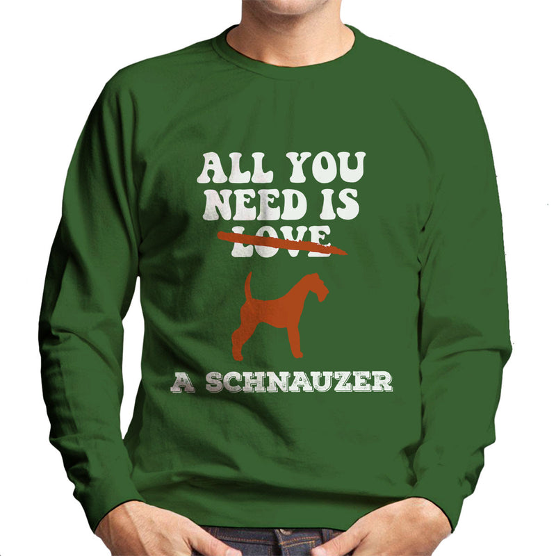 All You Need Is A Schnauzer Men's Sweatshirt - coto7