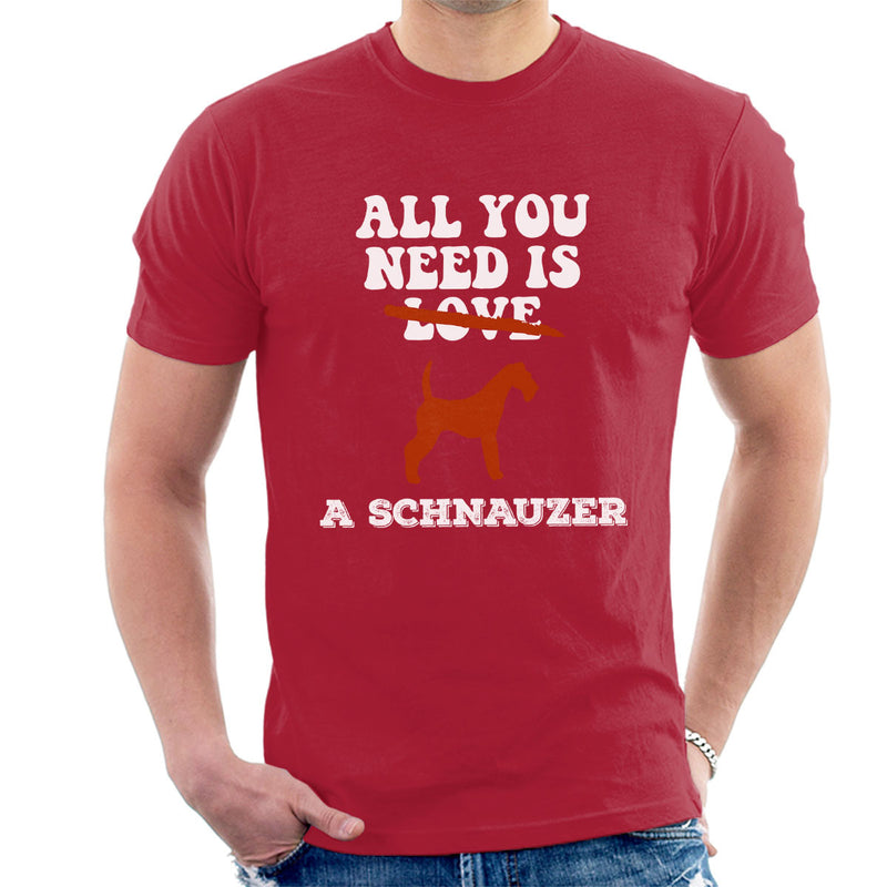 All You Need Is A Schnauzer Men's T-Shirt - coto7