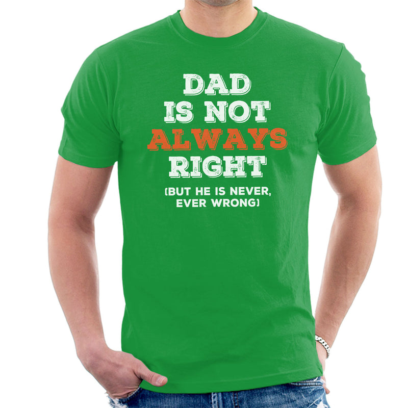 Dad Is Not Always Right But Never Wrong Men's T-Shirt - coto7