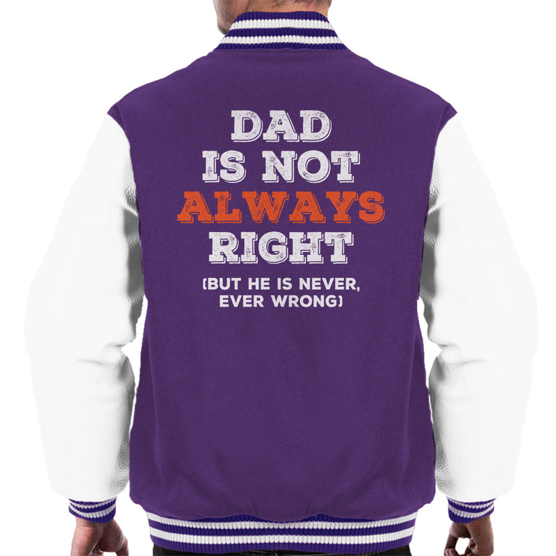 Dad Is Not Always Right But Never Wrong Men's Varsity Jacket - coto7