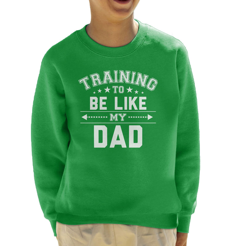 Training To Be Like My Dad Kid's Sweatshirt - coto7