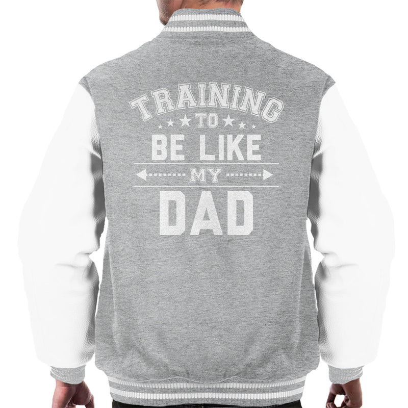 Training To Be Like My Dad Men's Varsity Jacket - coto7