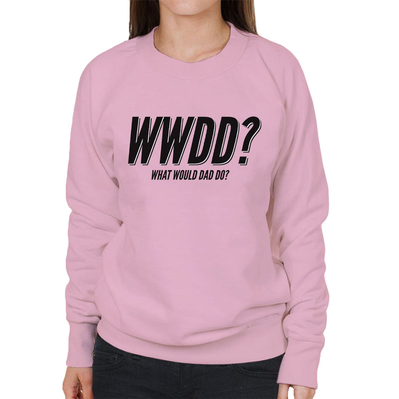 What Would Dad Do Women's Sweatshirt - coto7
