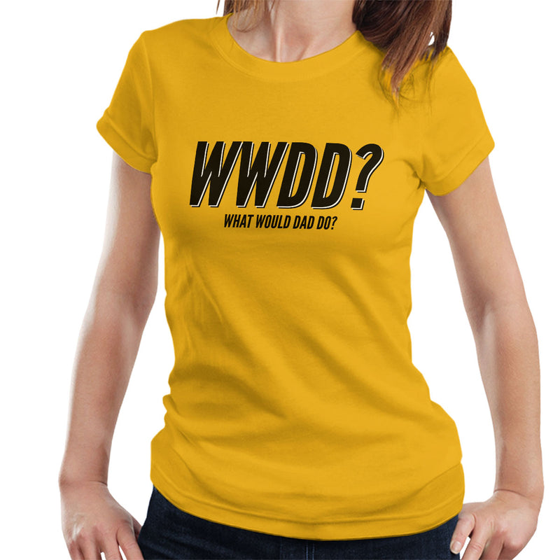 What Would Dad Do Women's T-Shirt - coto7