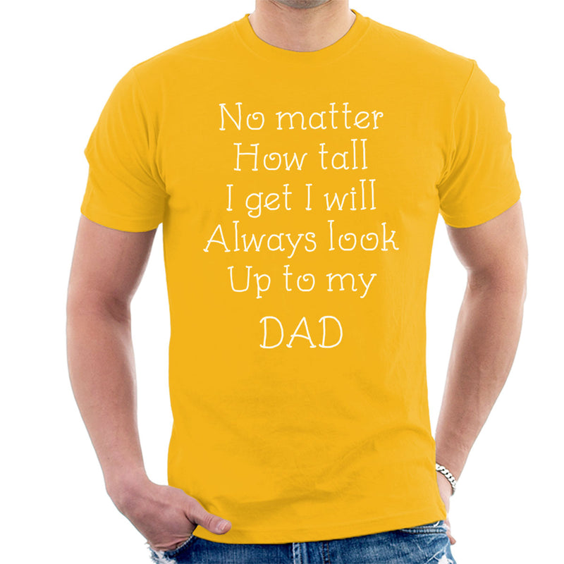 I Will Always Look Up To My Dad Men's T-Shirt - coto7