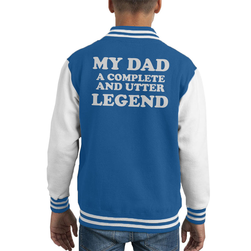 My Dad A Complete And Utter Legend Kid's Varsity Jacket - coto7