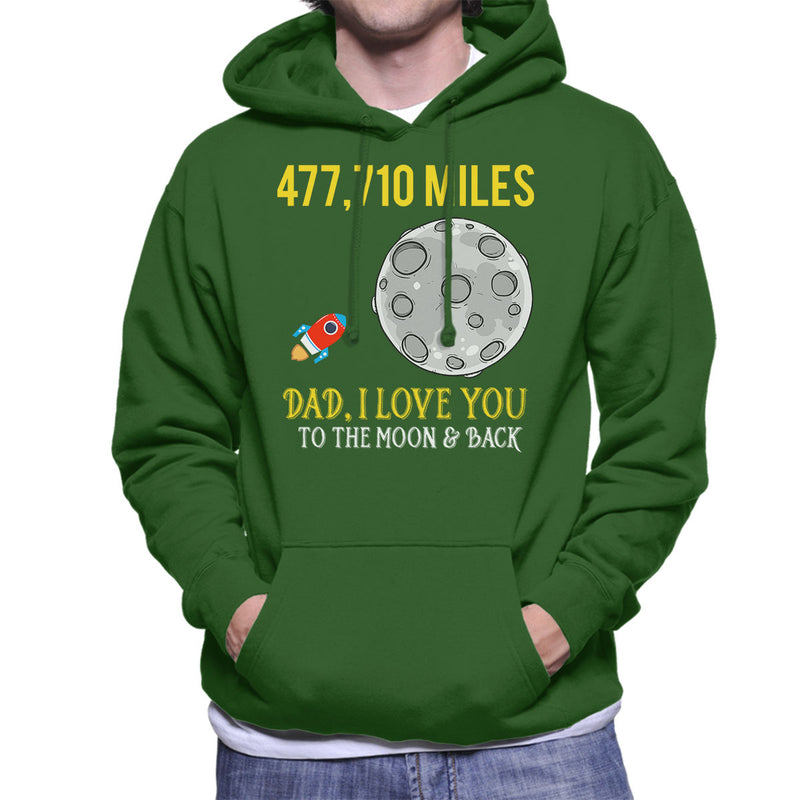Dad I Love You To The Moon And Back Men's Hooded Sweatshirt - coto7