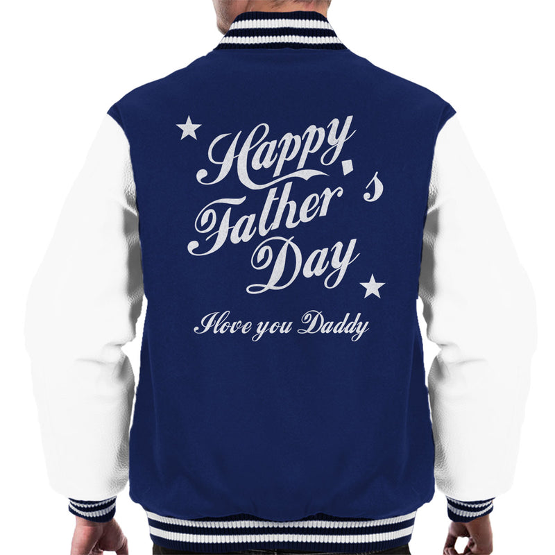 Happy Fathers Day I Love You Daddy Men's Varsity Jacket - coto7