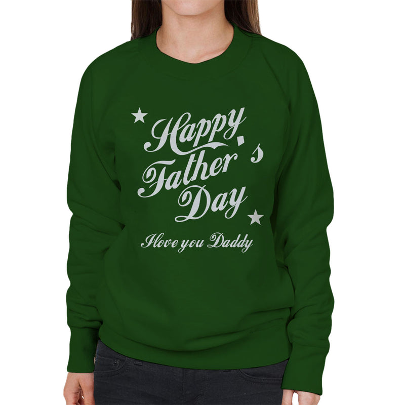 Happy Fathers Day I Love You Daddy Women's Sweatshirt - coto7