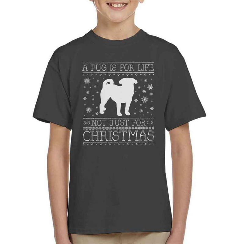 A Pug Is For Life Not Just For Christmas Kid's T-Shirt - coto7