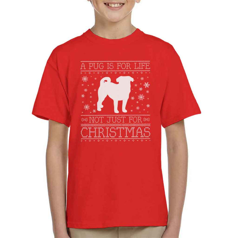 A Pug Is For Life Not Just For Christmas Kid's T-Shirt