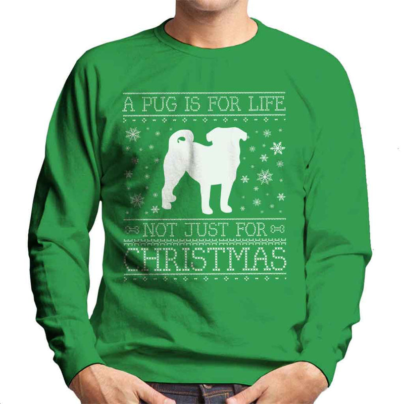 A Pug Is For Life Not Just For Christmas Men's Sweatshirt - coto7
